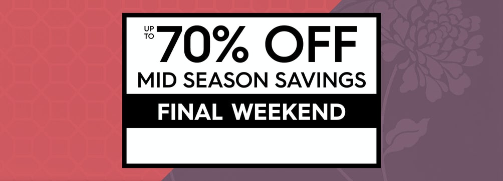 Up to 70% off Mid Season Savings
