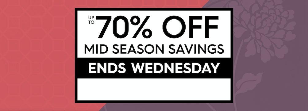 Up to 70% off Mid Season Savings