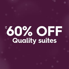 Quality suites up to 50% off